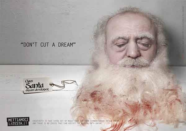 mettiamocilatestait-used-a-decapitated-santa-to-ask-people-to-keep-spending-money-on-advertising-dont-cut-a-dream-italy-2009